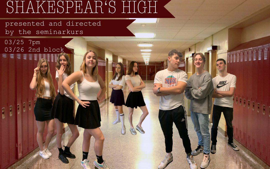 Aufführung Shakespeare's High am 25. / 26. März